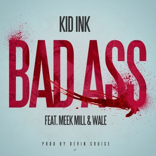 kid-ink-bad-ass