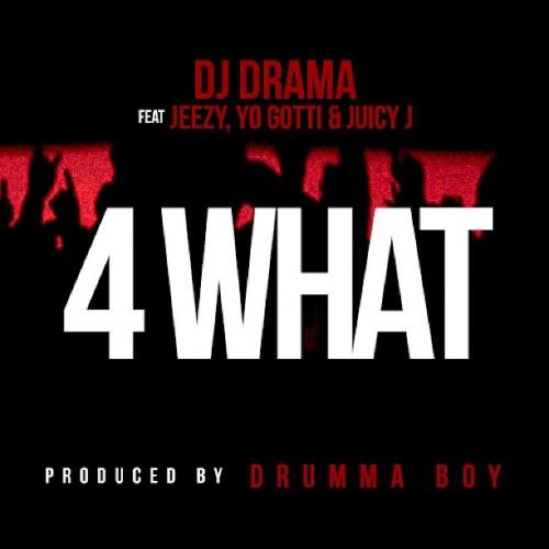 dj-drama-4-what-500x500