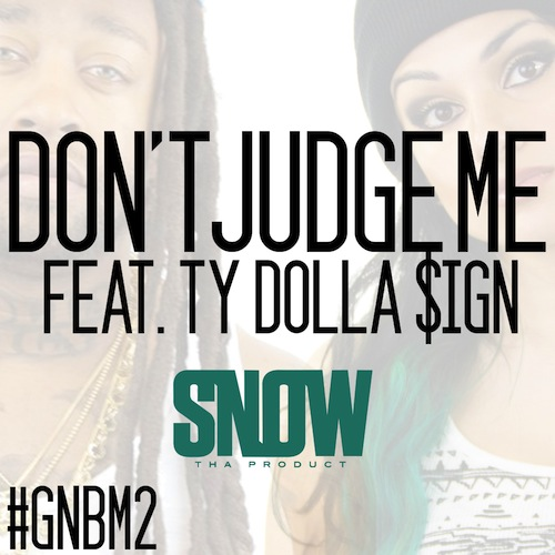 dont-judge-me_snow-tha-product