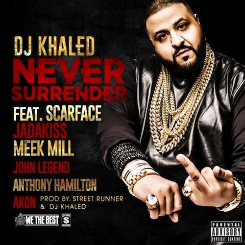 NEVER_SURRENDER_KHALED