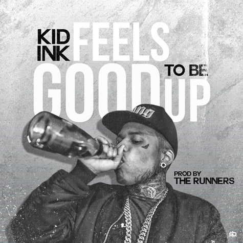 kid-ink-feels-good-to-be-up